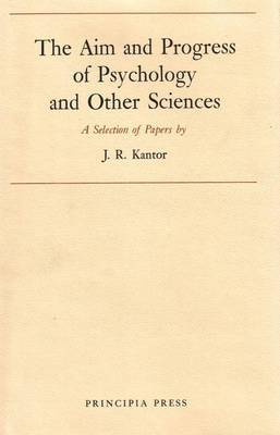 The Aim and Progress by Psychology and Other Sciences: A Selection of Papers