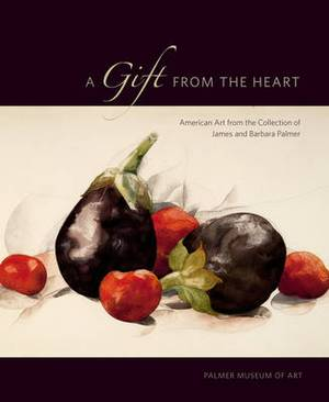 A Gift from the Heart: American Art from the Collection of James and Barbara Palmer