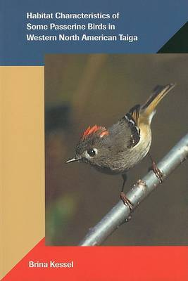 Habitat Characteristics of Some Passerine Birds in Western North American Taiga