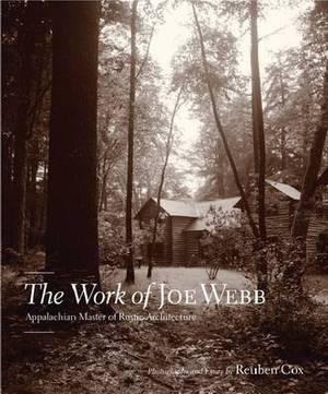 The Work of Joe Webb: Appalachian Master of Rustic Architecture