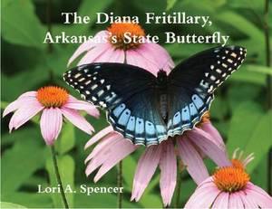 The Diana Fritillary, Arkansas's State Butterfly