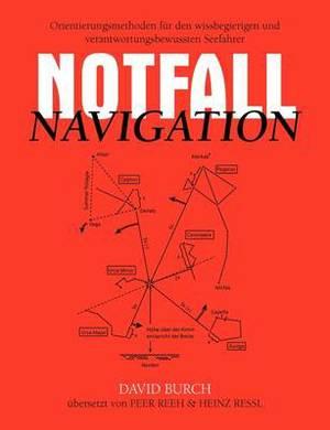 Notfall Navigation: Orientierungsmethoden Fur Den Wissbegierigen Und Verantwortungsbewussten Seefahrer