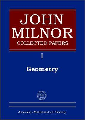 John Milnor Collected Papers, Volume 1: Geometry
