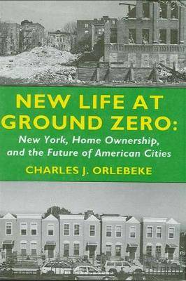 New Life at Ground Zero: New York, Home Ownership, and the Future of American Cities
