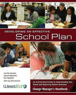 Developing an Effective School Plan: An Activity-Based Guide to Understanding Your School and Improving Student Outcomes
