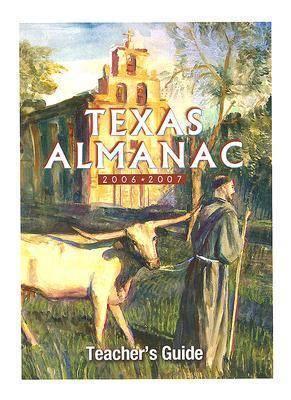 Texas Almanac: Texas Almanac 2006-2007 Teacher's Guide