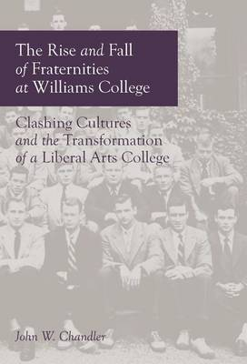 The Rise and Fall of Fraternities at Williams College