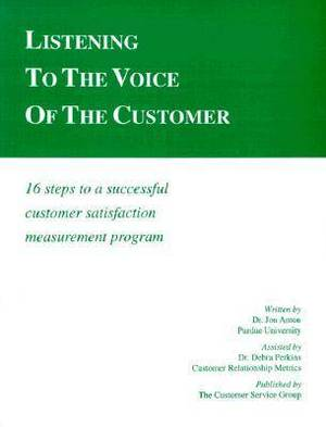 Listening to the Voice of the Customer: 16 Steps to a Successful Customer Satisfaction Measurement Program