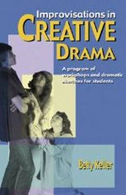 Improvisations in Creative Drama: Programme of Workshop and Dramatic Sketches for Students