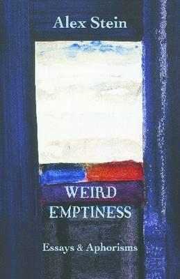 Weird Emptiness: Essays and Aphorisms