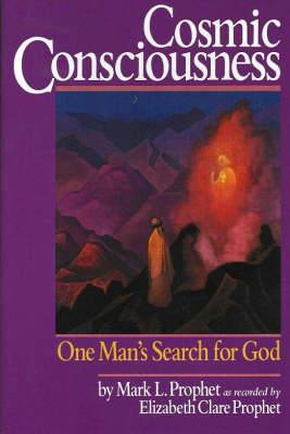 Cosmic Consciousness: One Man's Search for God
