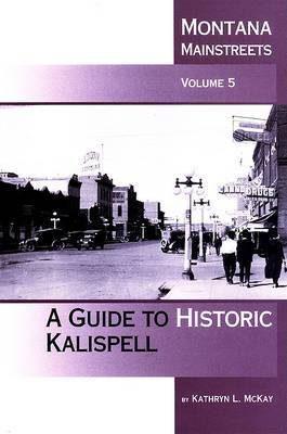 Montana Mainstreets: A Guide to Historic Kalispell