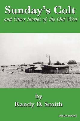 Sunday's Colt and Other Stories of the Old West