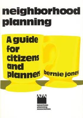 Neighborhood Planning: A Guide for Citizens and Planners