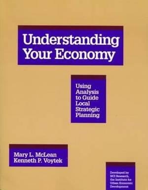 Understanding Your Economy: Using Analysis to Guide Local Strategic Planning