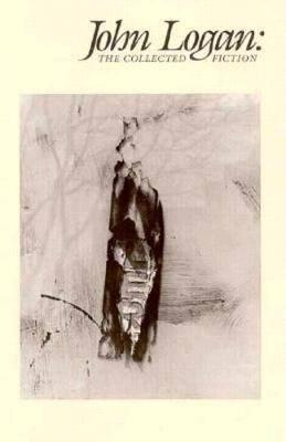John Logan: The Collected Fiction