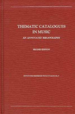 Thematic Catalogues in Music: An Annotated Bibliography