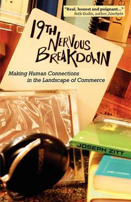 19th Nervous Breakdown: Making Human Connections in the Landscape of Commerce