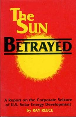 Sun Betrayed: Report on the Corporate Seizure of United States Solar Energy Development