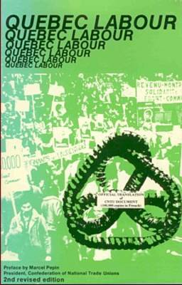 Quebec Labour: The Confederation of National Trade Unions Yesterday and Today