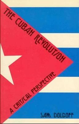 Cuban Revolution: A Critical Perspective