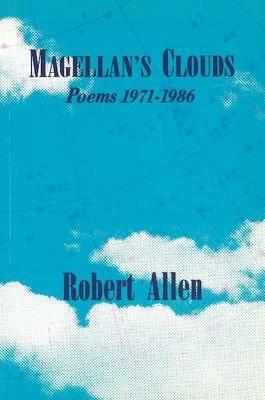 Magellan's Clouds: Poems 1971-1986