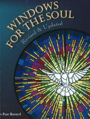 Windows for the Soul, Revised & Updated: Ecclesiastic Art Glass at Bovard Studio