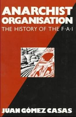 Anarchist Organization: History of the Federacion Anarquista Iberca