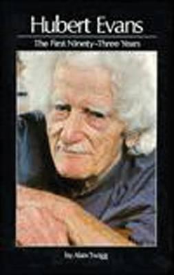 Hubert Evans: The First Ninety-Three Years