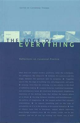 The Edge of Everything: Reflections on Curatorial Practice