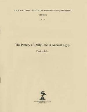The Pottery of Daily Life in Ancient Egypt