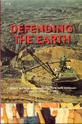 Defending the Earth: Debate between Murray Bookchin & David Foreman