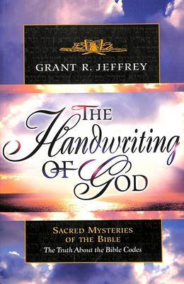 The Handwriting of God: The Handwriting of God: Sacred Mysteries of the Bible