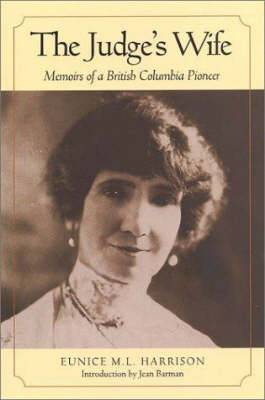 The Judge's Wife: Memoirs of a British Columbia Pioneer