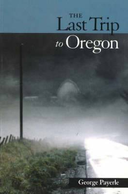 Last Trip to Oregon: Poems in Wake of Red's Death