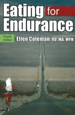 Eating for Endurance: Fourth Edition