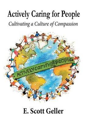 Actively Caring for People: Cultivating a Culture of Compassion