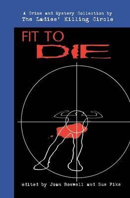 Fit to Die: A Ladies Killing Circle Anthology