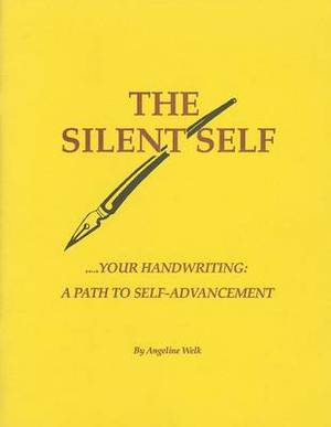 The Silent Self: Your Handwriting: A Path to Self-Advancement