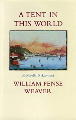 A Tent in This World: A Novella and Afterword