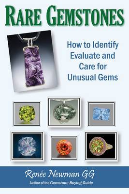 Rare Gemstones: How to Identify, Evaluate & Care for Unusual Gems