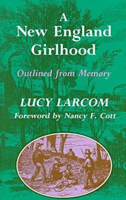 A New England Girlhood: Outlines from Memory