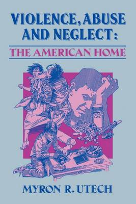 Violence, Abuse, and Neglect: The American Home