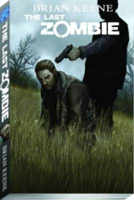 The Last Zombie: Volume 5: The End