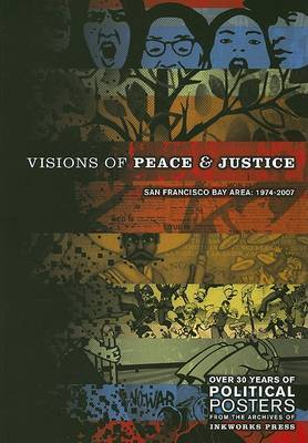 Visions of Peace and Justice: San Francisco Bay Area: 1974-2007