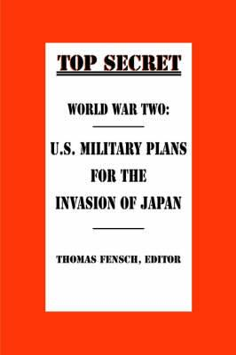 World War Two: U.S. Military Plans for the Invasion of Japan