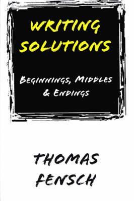 Writing Solutions: Beginnings, Middles & Endings