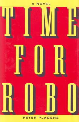 Time for Robo: A Novel