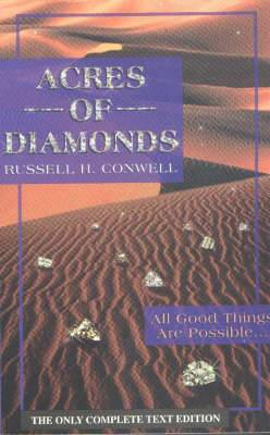 Acres of Diamonds: All Good Things are Possible...