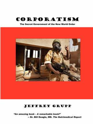 Corporatism: The Secret Government of the New World Order